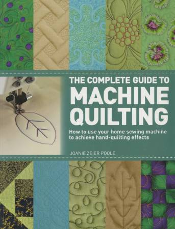 Complete Guide to Machine Quilting