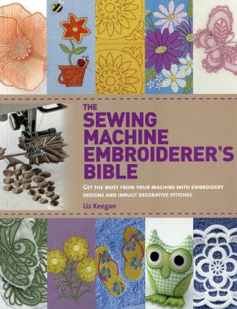 Sewing Machine Embroiderer's Bible - Softcover