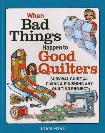When Bad things Happen To Good Quilters - Softcover - 071489