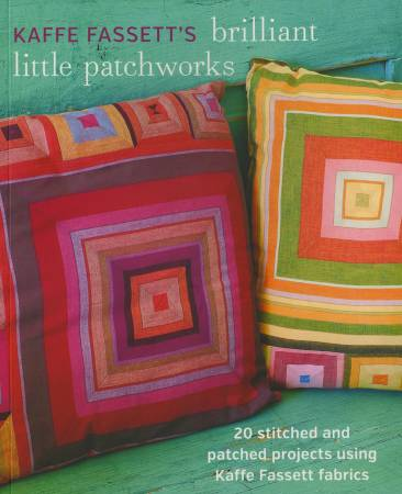 Kaffe Fassett's Brilliant Little Patchworks - Softcover