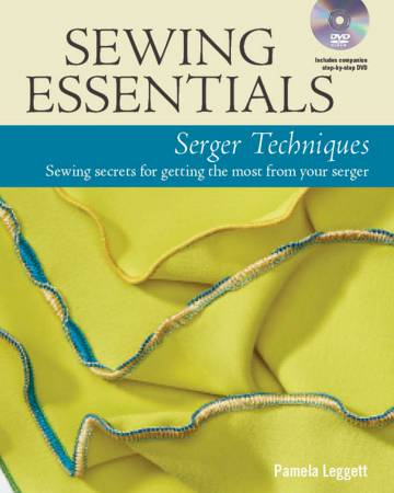 Sewing Essentials Serger Techniques - Softcover
