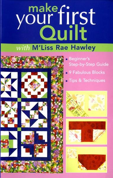 Make Your First Quilt with M'Liss Rae Hawley - Softcover