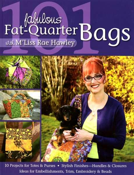 101 Fabulous Fat-Quarter Bags with M' Liss Rae Hawley - Softcover