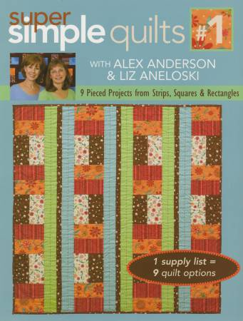 Super Simple Quilts with Alex Anderson & Liz Anelos - Softcover