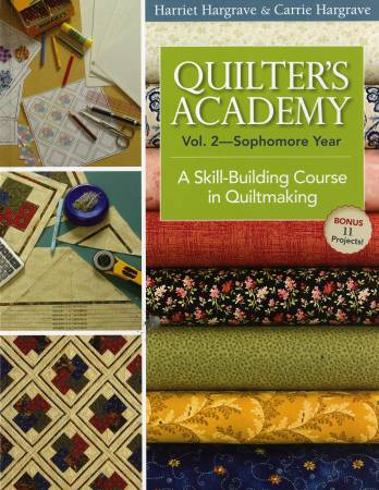 Quilter's Academy Vol 2 - Sophomore Year - Softcover