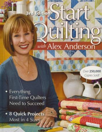 Start Quilting With Alex Anderson 3rd Edition - Softcover