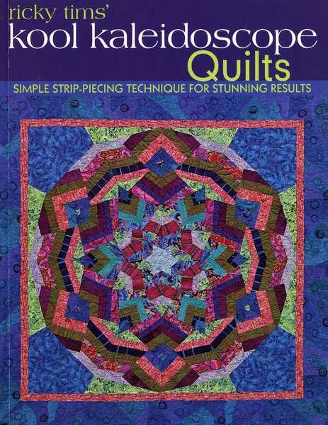 Ricky Tim's Kool Kaleidoscope Quilts