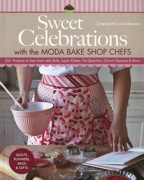 Sweet Celebrations with Moda Bake Shop Chefs - Softcover