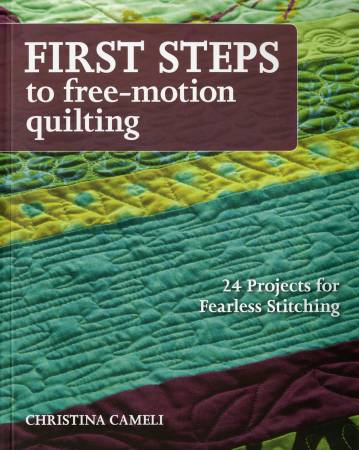 BK First Steps To Free Motion Quilting - Softcover