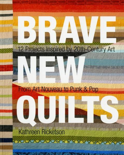 Brave New Quilts - Softcover
