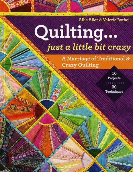 Quilting Just a Little Bit Crazy - Softcover