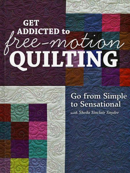 Get Addicted to Free Motion Quilting - Softcover