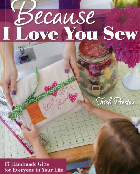 Because I Love You Sew - Softcover