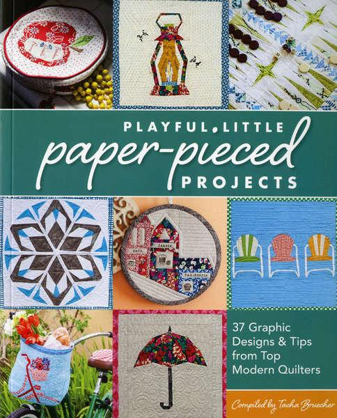 Playful Little Paper Pieced Projects - Softcover