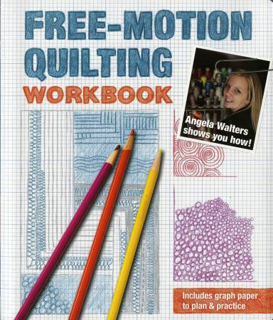 Free-Motion Quilting Workbook by Angelia Walters