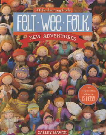 Felt Wee Folk - New Adventures - Softcover