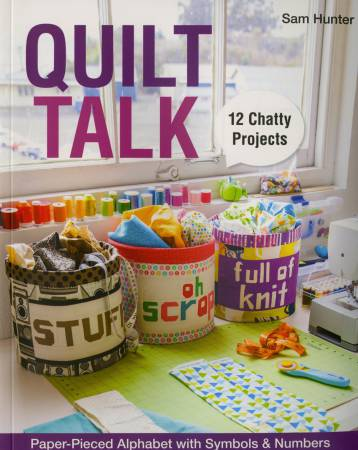 Quilt Talk 12 Chatty Projects - Softcover Pattern Book