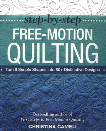Step-By-Step Free-Motion Quilting - Softcover