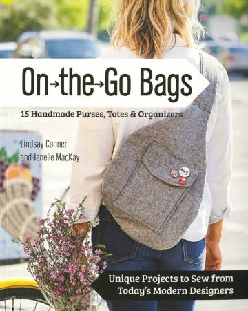On the Go - 15 Handmade Bags, Totes & Organizers - Softcover
