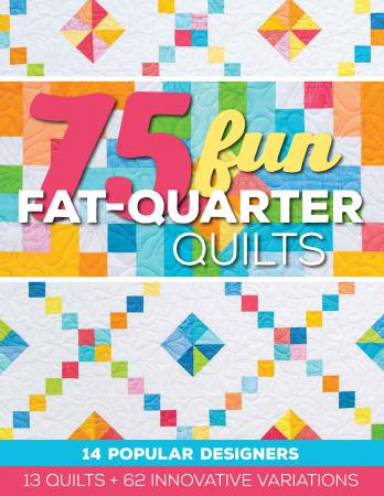 75 Fun Fat-Quarter Quilts - Softcover