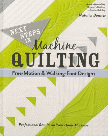Next Steps in Machine Quilting-Free-Motion & Walking Foot