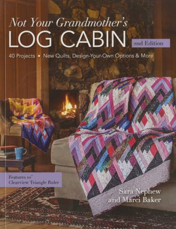 Not Your Grandmother's Log Cabin 2nd Edition - Softcover