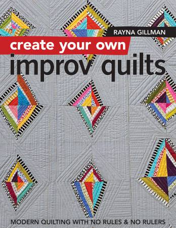 Create Your Own Improv Quilts - Softcover
