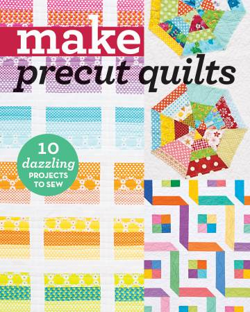 Make Precut Quilts - Softcover, C & T Publishing