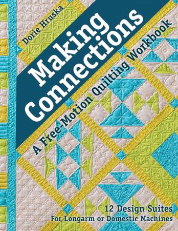 BK Making Connections - A Free-Motion Quilting Workbook by Dorie Hruska