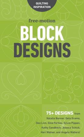 Free-Motion Block Designs - Softcover -11292 - MAY BE RESTOCKED UPON REQUEST