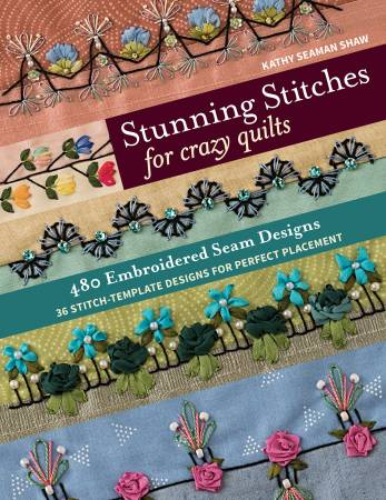 Stunning Stitches For Crazy Quilts (Kathy Seaman Shaw)