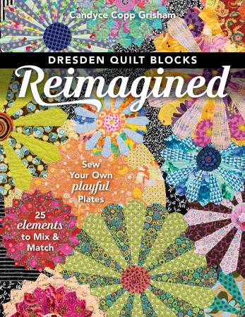DRESDEN QUILT  Blocks Reimagined