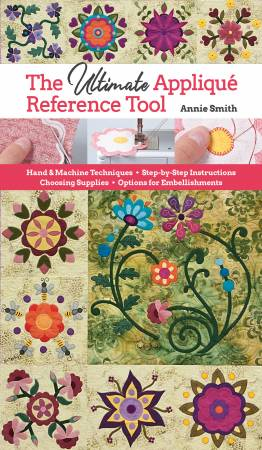 The Ultimate Applique Reference Tool (Annie Smith)