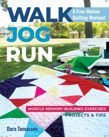 Walk Jog Run A Free-Motion Quilting Workout
