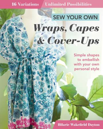 Sew Your Own Wraps, Capes & Cover-Ups ~ RELEASE DATE JUNE 25/21 ~