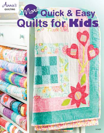 More Quick & Easy Quilts for Kids