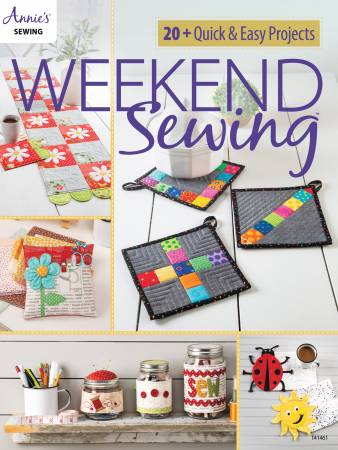 Annie's Quilting Weekend Sewing: 20+ Quick & Easy Projects