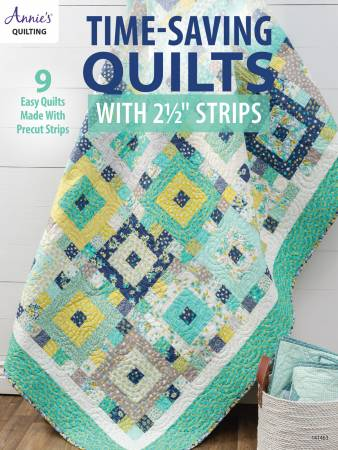 Time Saving Quilts with 2 1/2 Inch Strips