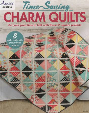 Annie's Time-Saving Charm Quilts