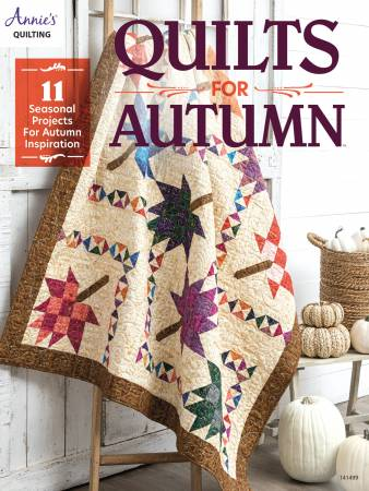 Quilts for Autumn by Annie's Quilting