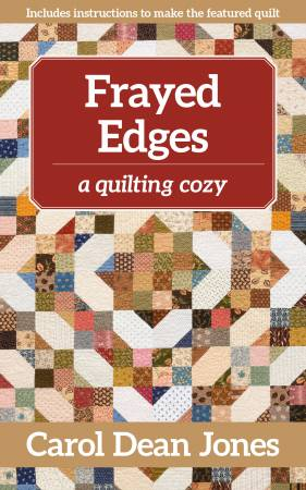 Frayed Edges - A Quilting Cozy Novel - Book 12