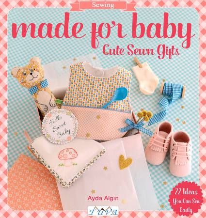 Made For Baby - Cute Sewn Gifts - Softcover