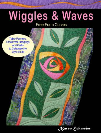 Wiggles and Waves - Free Form Curves - by Karen Eckmeier