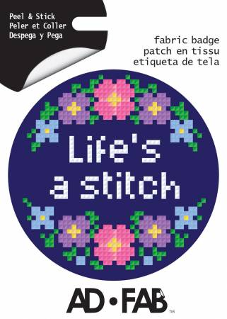 Sewer's Life Life's a Stitch - Adhesive Fabric 3in Badge