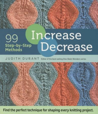 Increase Decrease 99 step-by-step Methods by Judith Durant