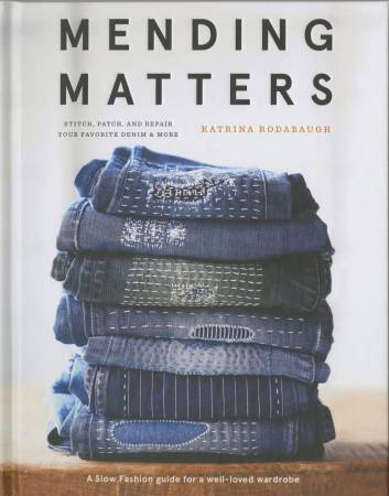 Mending Matters:  Stitch Patch and Repair Your Favorite Denim and More