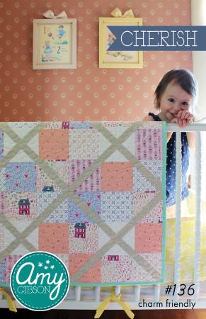 Cherish Quilt Pattern by Amy Gibson