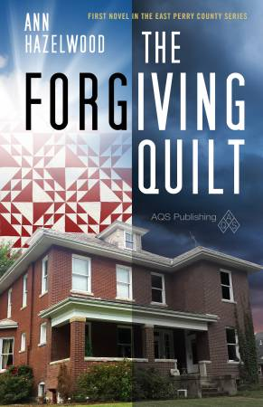 The Forgiving Quilt Book - East Perry Series Book 1
