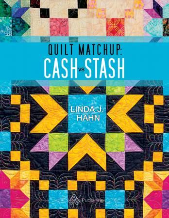 Quilt Matchup: Stash vs Cash - Softcover Linda J. Hahn