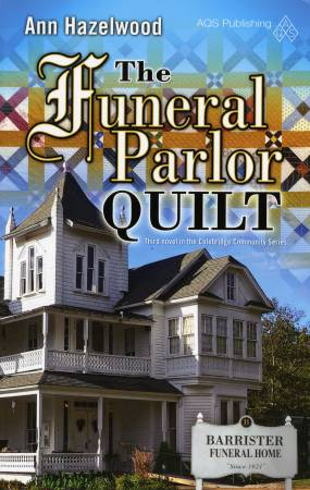 The Funeral Parlor Quilt Book - Colebridge Community Book 3